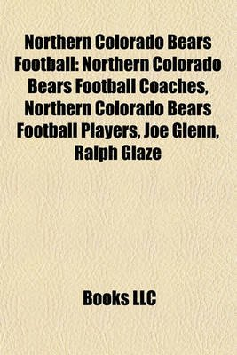 Northern Colorado Bears Football - Northern Colorado Bears Football Coaches, Northern Colorado Bears Football Players, Joe...