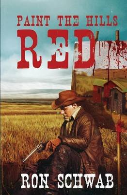 Paint the Hills Red (Paperback): Ron Schwab