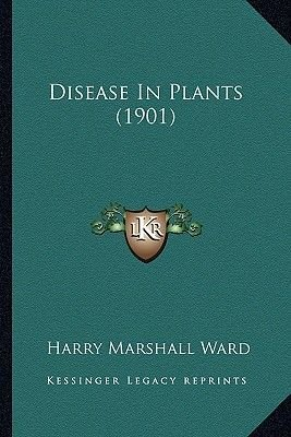 Disease in Plants (1901) (Paperback): Harry Marshall Ward
