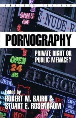 Pornography (Paperback, Revised edition): Robert M. Baird, Stuart E Rosenbaum