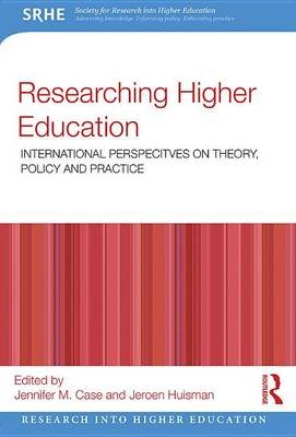 Researching Higher Education - International perspectives on theory, policy and practice (Electronic book text): Jennifer. M...