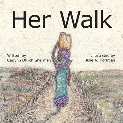 Her Walk (Electronic book text): Carlynn Ullrich Sherman