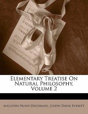 Elementary Treatise on Natural Philosophy, Volume 2 (Paperback): Augustin Privat-Deschanel, Joseph David Everett