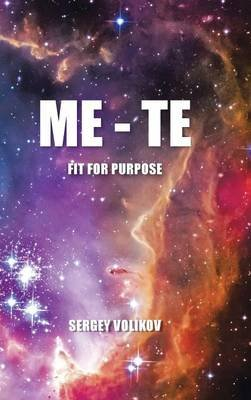 Me - Te - Fit for Purpose (Hardcover): Sergey Volikov