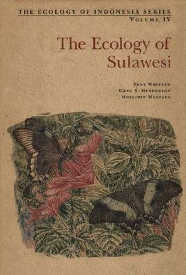 Ecology of Sulawesi (Electronic book text): Tony Whitten, Greg S S Henderson, Muslimin Mustafa