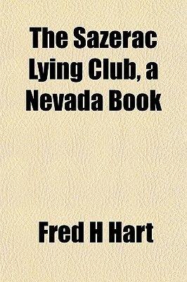 The Sazerac Lying Club, a Nevada Book (Paperback): Fred H. Hart