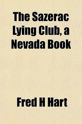 The Sazerac Lying Club, a Nevada Book (Paperback): Fred H. Hart