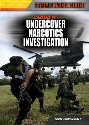 Careers in Undercover Narcotics Investigation (Hardcover): Linda Bickerstaff