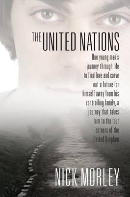 The United Nations - One Young Man's Journey Through Life to Find Love and Carve Out a Future for Himself Away from His...