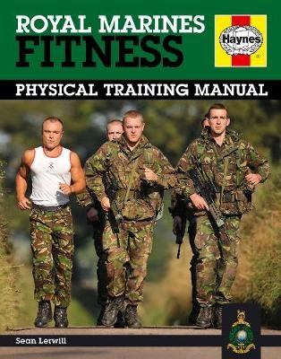 Royal Marines Fitness - Physical Training Manual (Hardcover, Reprint): Sean Lerwill