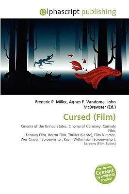 Cursed (Film) (Paperback): Frederic P. Miller, Agnes F. Vandome, John McBrewster