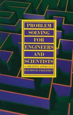 Problem Solving for Engineers and Scientists (Paperback): R. Friedman