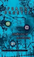 Nightmare Academy - The Veritas Project - Volume 2 (Paperback): Frank E. Peretti