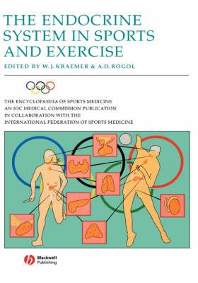 The Endocrine System in Sports and Exercise (Hardcover): William J. Kraemer, Alan D Rogol