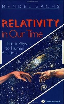 Relativity in Our Time - From Human Physics to Human Relations (Hardcover): Mendel Sachs