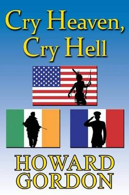 Cry Heaven, Cry Hell (Paperback, New): Howard Gordon