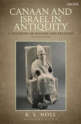 Canaan and Israel in Antiquity: A Textbook on History and Religion - Second Edition (Electronic book text, 2nd Revised...