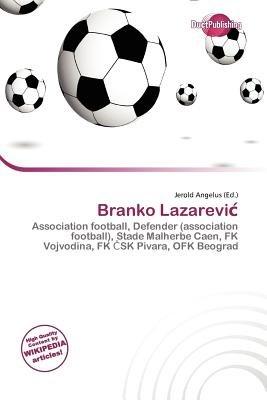 Branko Lazarevi (Paperback): Jerold Angelus
