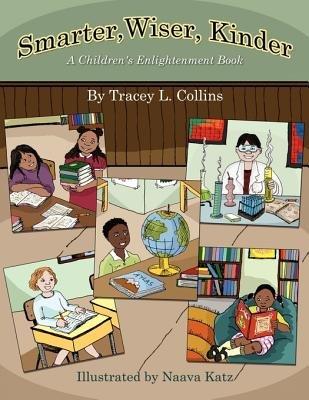 Smarter, Wiser, Kinder (Paperback): Tracey L. Collins