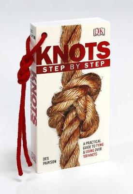 Knots Step by Step - A Practical Guide to Tying & Using Over 100 Knots (Paperback):