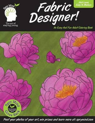 Fabric Designer - A Coloring Book for Adults of All Ages (Paperback): Scott a Cuzzo