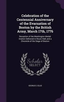 Celebration of the Centennial Anniversary of the Evacuation of Boston by the British Army, March 17th, 1776 - Reception of the...