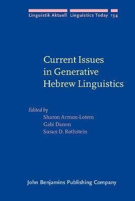 Current Issues in Generative Hebrew Linguistics (Hardcover): Sharon Armon-Lotem, Gabi Danon, Susan Deborah Rothstein