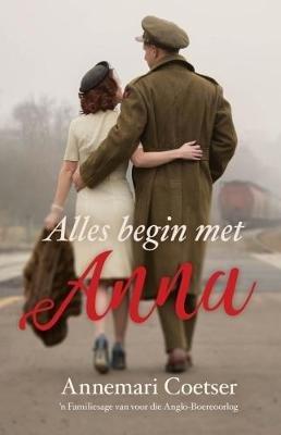 Alles Begin Met Anna (Afrikaans, Paperback): Annemari Coetser