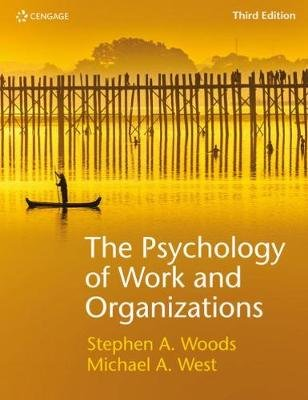 The Psychology of Work and Organizations (Paperback, 3rd edition): Michael West, Steve Woods