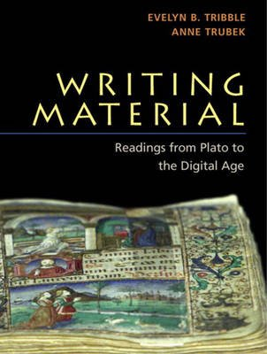 Writing Material - Readings from Plato to the Digital Age (Paperback): Evelyn B. Tribble, Anne Trubek