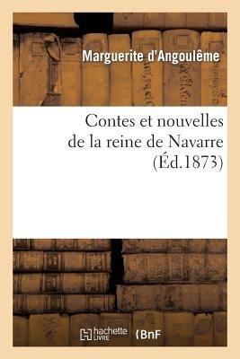 Contes Et Nouvelles de La Reine de Navarre (French, Paperback): Marguerite d'Angouleme