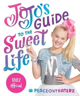 JoJo's Guide to the Sweet Life - #PeaceOutHaterz (Paperback): JoJo Siwa Entertainment LLC