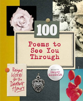 100 Poems To See You Through (Hardcover): Daisy Goodwin