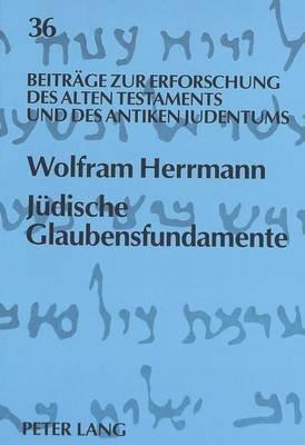Juedische Glaubensfundamente (German, Paperback): Wolfram Herrmann