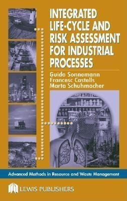 Integrated Life-Cycle and Risk Assessment for Industrial Processes (Electronic book text): Francesc Castells