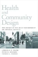 Health and Community Design - The Impact Of The Built Environment On Physical Activity (Paperback, 2nd None Ed.): Lawrence D....