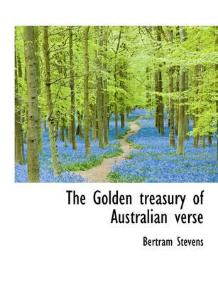 The Golden Treasury of Australian Verse (Large print, Paperback, large type edition): Bertram Stevens