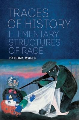 Traces of History - Elementary Structures of Race (Paperback): Patrick Wolfe