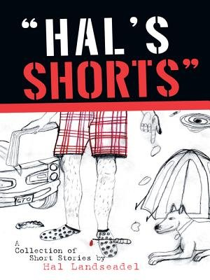 """Hal's Shorts"" (Electronic book text): Hal Landseadel"
