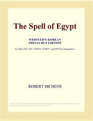 The Spell of Egypt (Webster's Korean Thesaurus Edition) (Electronic book text): Inc. Icon Group International
