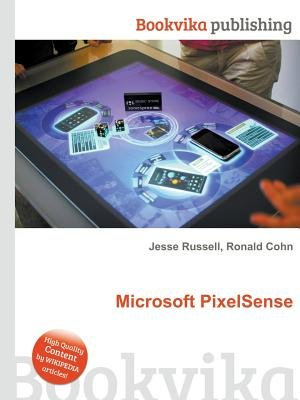 Microsoft Pixelsense (Paperback): Ronald Cohn, Jesse Russell