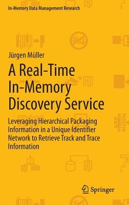 A Real-Time In-Memory Discovery Service - Leveraging Hierarchical Packaging Information in a Unique Identifier Network to...