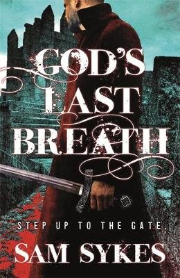 God's Last Breath - Bring Down Heaven Book 3 (Paperback): Sam Sykes