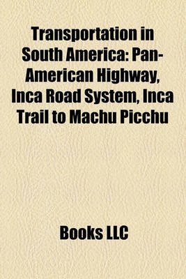 Transportation in South America - Pan-American Highway (Paperback): Books Llc