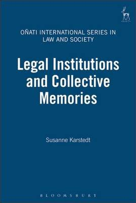 Legal Institutions and Collective Memories (Paperback): Susan Karstedt