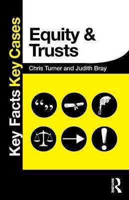 Equity and Trusts (Paperback): Chris Turner, Judith Bray