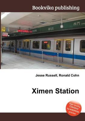Ximen Station (Paperback): Jesse Russell, Ronald Cohn