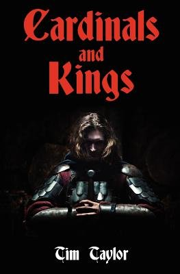 Cardinals and Kings (Paperback): Tim Taylor