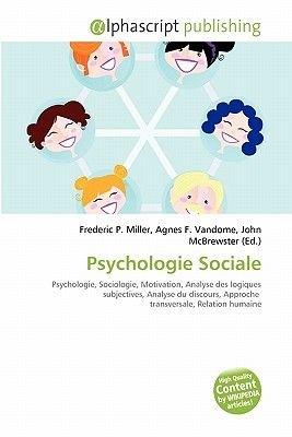 Psychologie Sociale (French, Paperback): Frederic P. Miller, Agnes F. Vandome, John McBrewster