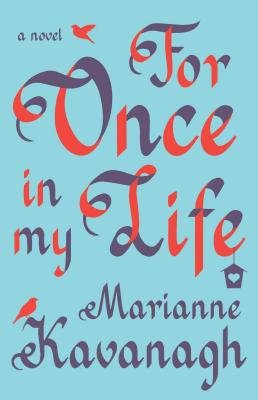 For Once in My Life (Paperback): Marianne Kavanagh